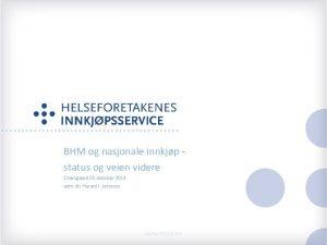 BHM og nasjonale innkjp status og veien videre