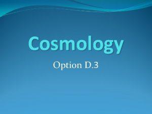 Cosmology Option D 3 Big Bang Model Universe