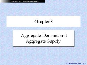 Chapter 8 Aggregate Demand Aggregate Supply Online Texts