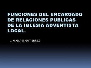 FUNCIONES DEL ENCARGADO DE RELACIONES PUBLICAS DE LA