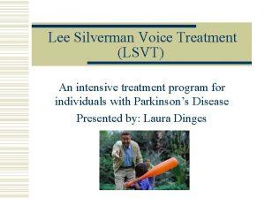 Lee Silverman Voice Treatment LSVT An intensive treatment