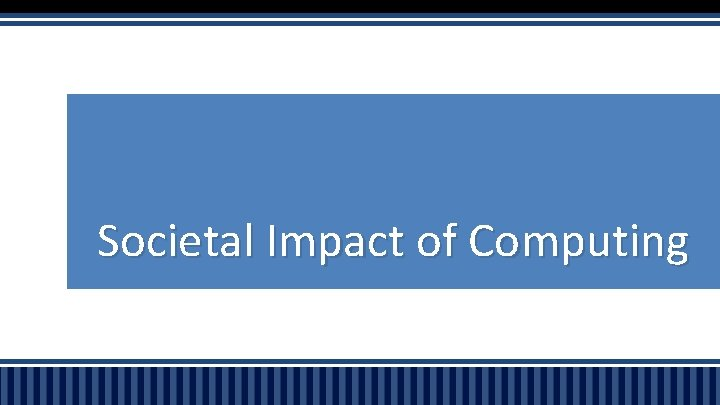 Societal Impact of Computing StandardsObjectives Standard 5 Societal