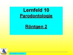 Lernfeld 10 Parodontologie Rntgen 2 All Copyrights by