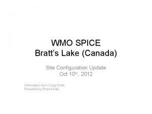WMO SPICE Bratts Lake Canada Site Configuration Update