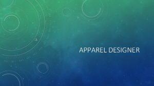 APPAREL DESIGNER APPAREL DESIGNER Apparel DesignerThe art of