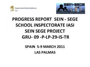 PROGRESS REPORT SEIN SEGE SCHOOL INSPECTORATE IASI SEIN