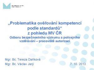 Problematika ovovn kompetenc podle standard z pohledu MV
