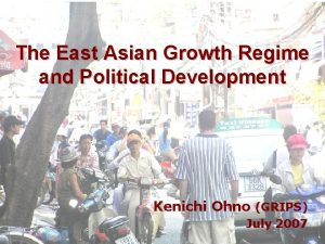 The East Asian Growth Regime and Political Development