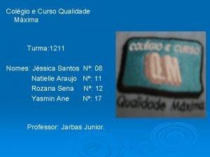 Colgio e Curso Qualidade Mxima Turma 1211 Nomes