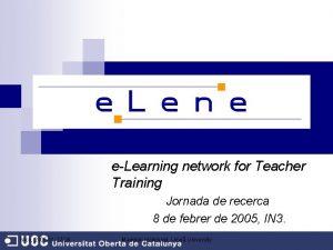 eLearning network for Teacher Training Jornada de recerca