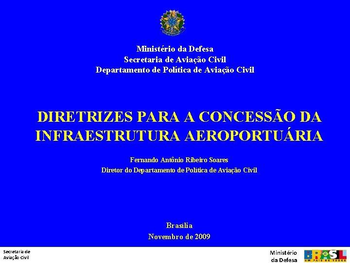 Ministrio da Defesa Secretaria de Aviao Civil Departamento