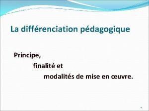La diffrenciation pdagogique Principe finalit et modalits de