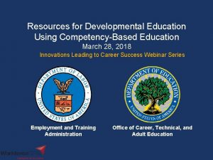 Resources for Developmental Education Using CompetencyBased Education March