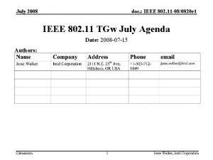 July 2008 doc IEEE 802 11 080820 r