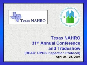 Texas NAHRO 31 st Annual Conference and Tradeshow