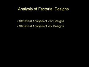 Analysis of Factorial Designs Statistical Analysis of 2