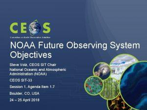 Committee on Earth Observation Satellites NOAA Future Observing