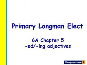 Primary Longman Elect 6 A Chapter 5 eding