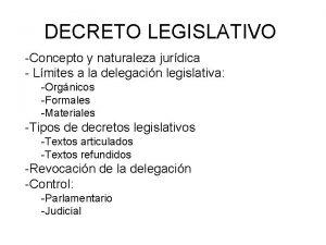 DECRETO LEGISLATIVO Concepto y naturaleza jurdica Lmites a