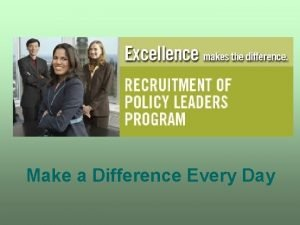 Make a Difference Every Day The Quest for