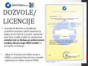 DOZVOLE LICENCIJE Licencije ili dozvole za izvoenje praktine