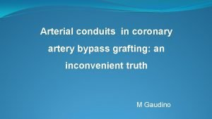 Arterial conduits in coronary artery bypass grafting an