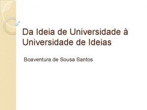Da Ideia de Universidade Universidade de Ideias Boaventura