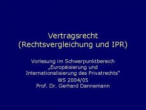 Vertragsrecht Rechtsvergleichung und IPR Vorlesung im Schwerpunktbereich Europisierung