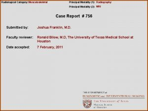 Radiological Category Musculoskeletal Principal Modality 1 Radiography Principal