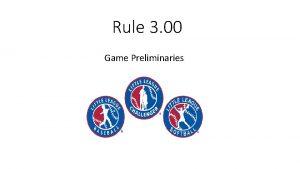 Rule 3 00 Game Preliminaries Rule 3 00