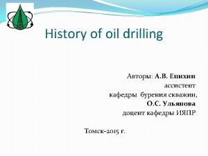 History of oil drilling Oil well drilling technology