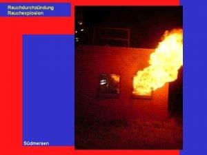 Rauchdurchzndung Rauchexplosion Sdmersen Rauchdurchzndung Rauchexplosion Inhalt 1 Vorgehen