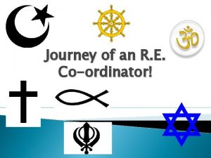 Journey of an R E Coordinator Journey of
