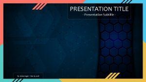 PRESENTATION TITLE Presentation Subtitle By James Sager Dec