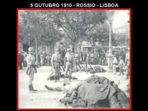 5 OUTUBRO 1910 ROSSIO LISBOA A Brasileira Chiado