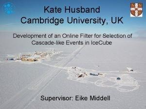 Kate Husband Cambridge University UK Development of an
