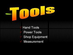 Hand Tools Power Tools Shop Equipment Measurement Tools