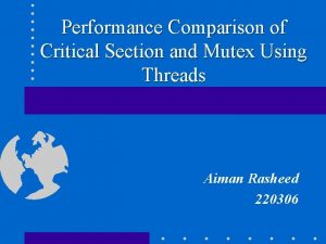 Performance Comparison of Critical Section and Mutex Using