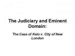 The Judiciary and Eminent Domain The Case of