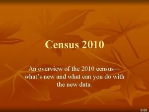 Census 2010 An overview of the 2010 census