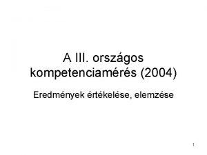 A III orszgos kompetenciamrs 2004 Eredmnyek rtkelse elemzse