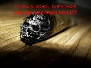 TYTO ALKOHOL DOPALACZE Jak si przed tym broni