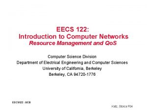 EECS 122 Introduction to Computer Networks Resource Management
