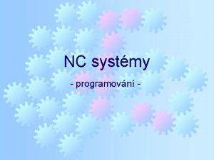 NC systmy programovn CNC systm ISO programovn NC