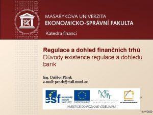 Katedra prva Regulace a dohled finannch trh Dvody