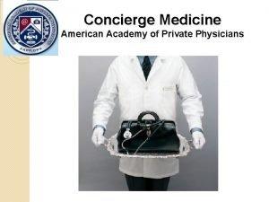 Concierge Medicine American Academy of Private Physicians Concierge