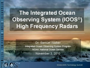 The Integrated Ocean Observing System IOOS High Frequency