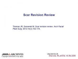 Scar Revision Review Thomas JR Somenek M Scar
