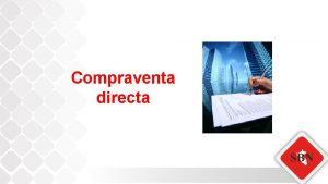 Compraventa directa MARCO NORMATIVO Ley 29151 Ley General