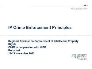 IP Crime Enforcement Principles Regional Seminar on Enforcement
